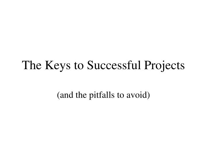 The Keys to Successful Projects