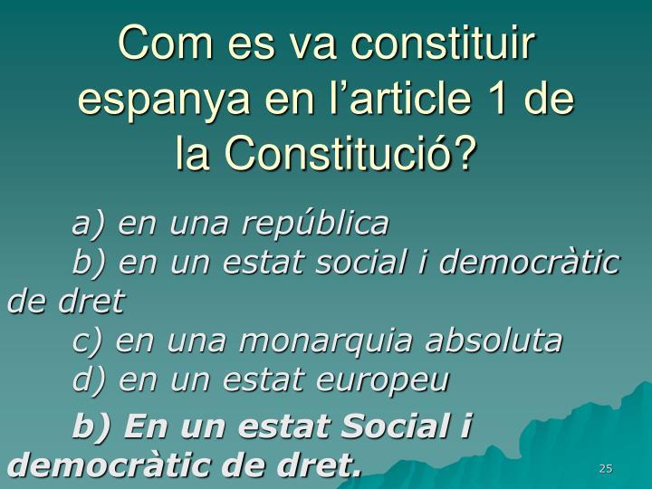 Com es va constituir espanya en l'article 1 de la Constitució?