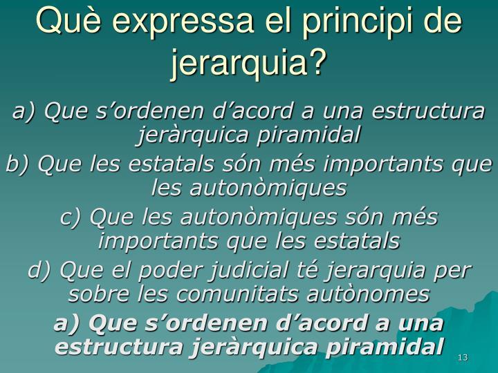 Què expressa el principi de jerarquia?