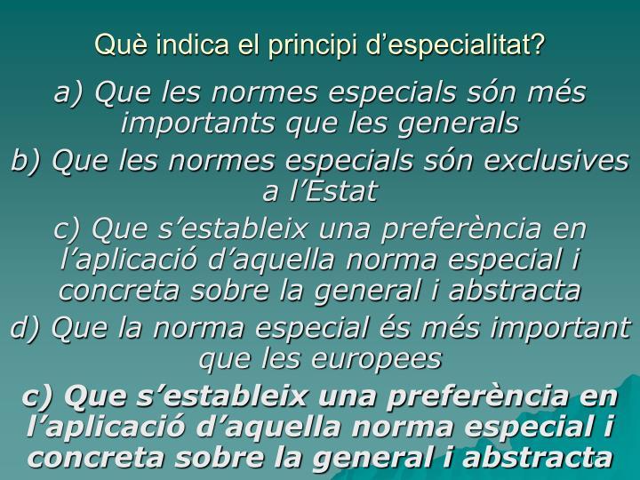 Què indica el principi d'especialitat?