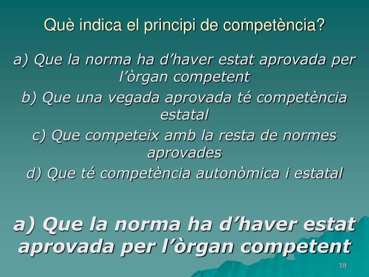 Què indica el principi de competència?