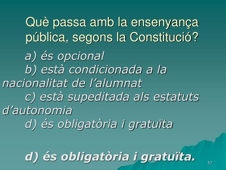 Què passa amb la ensenyança pública, segons la Constitució?