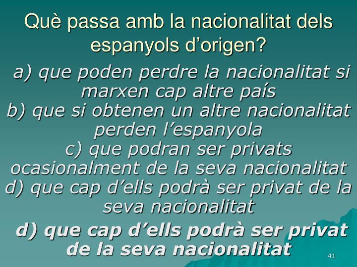 Què passa amb la nacionalitat dels espanyols d'origen?