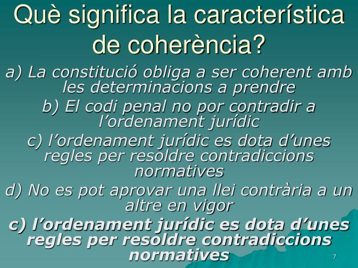 Què significa la característica de coherència?