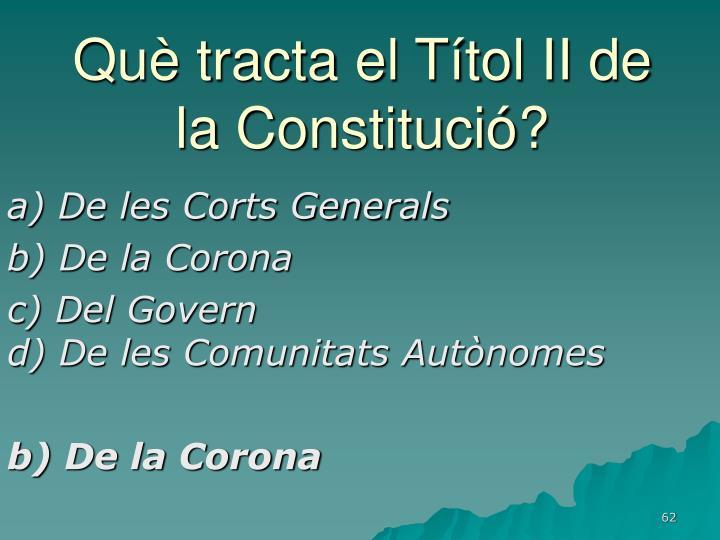 Què tracta el Títol II de la Constitució?