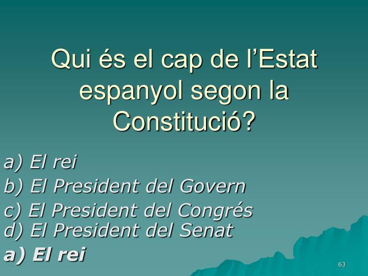 Qui és el cap de l'Estat espanyol segon la Constitució?