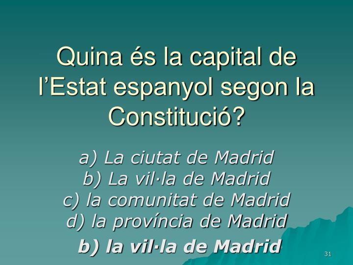 Quina és la capital de l'Estat espanyol segon la Constitució?