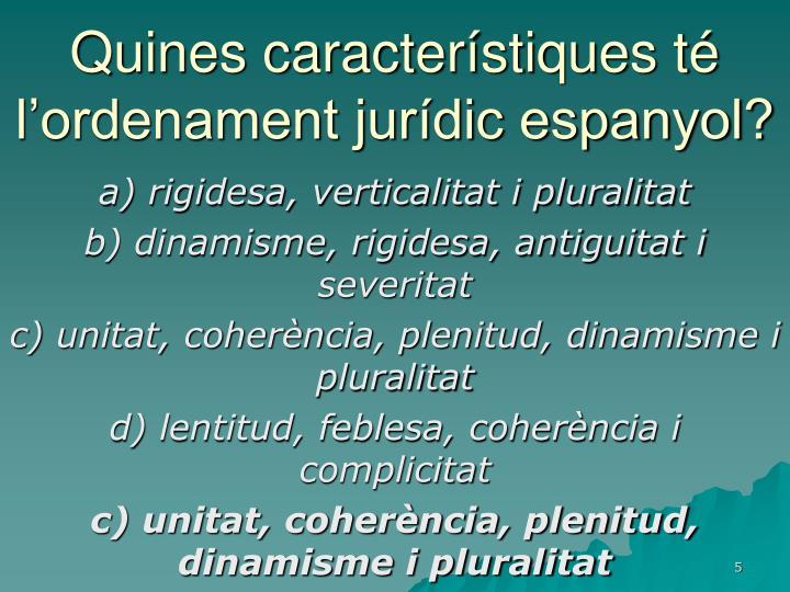 Quines característiques té l'ordenament jurídic espanyol?