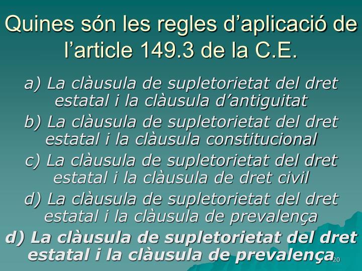 Quines són les regles d'aplicació de l'article 149.3 de la C.E.