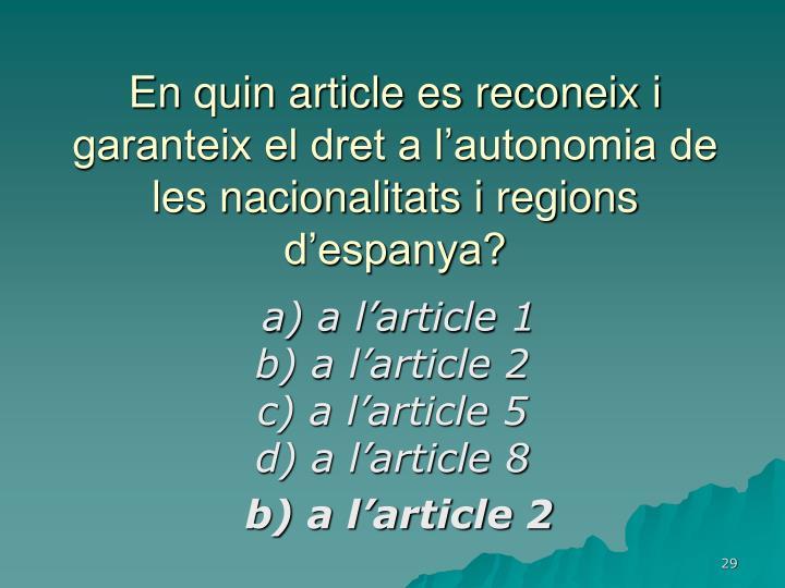 En quin article es reconeix i garanteix el dret a l'autonomia de les nacionalitats i regions d'espanya?