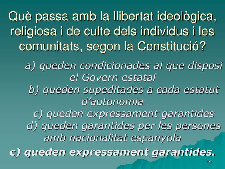 Què passa amb la llibertat ideològica, religiosa i de culte dels individus i les comunitats, segon la Constitució?