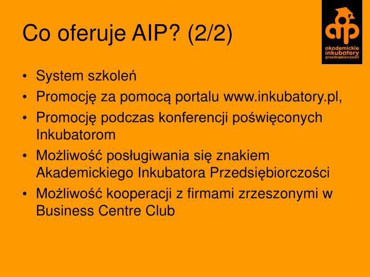 Co oferuje AIP? (2/2)