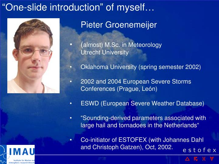 """""""One-slide introduction"""" of myself…"""