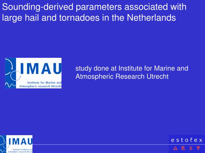 Sounding-derived parameters associated with large hail and tornadoes in the Netherlands