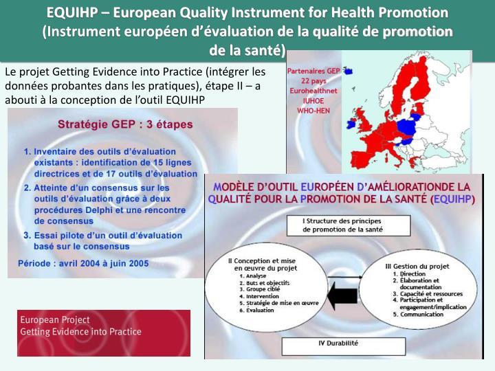 EQUIHP – European Quality Instrument for Health Promotion (Instrument européen d'évaluation de la qualité de promotion