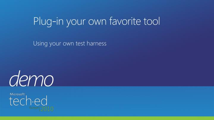 Plug-in your own favorite tool