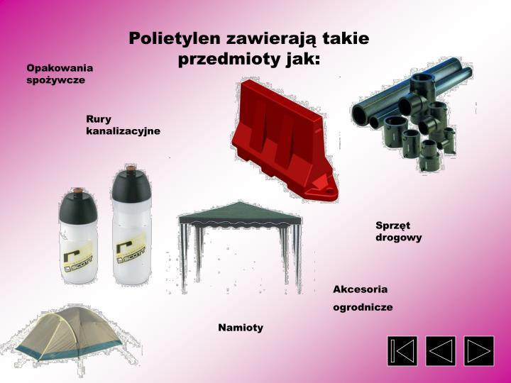 Polietylen zawierają takie przedmioty jak: