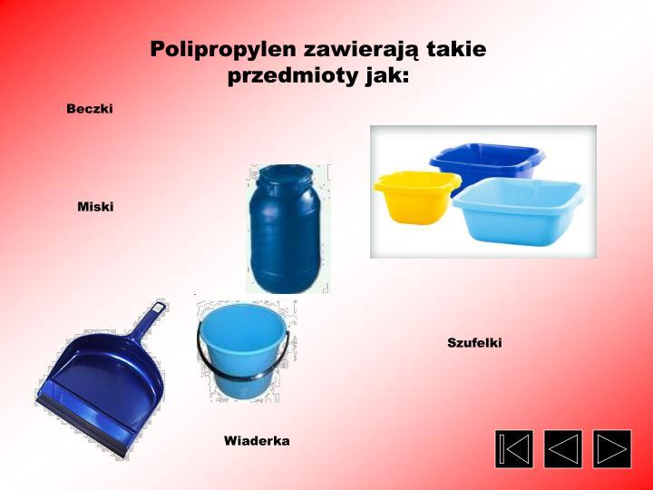 Polipropylen zawierają takie przedmioty jak:
