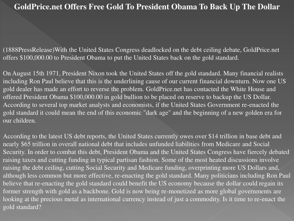 GoldPrice.net Offers Free Gold To President Obama To Back Up The Dollar