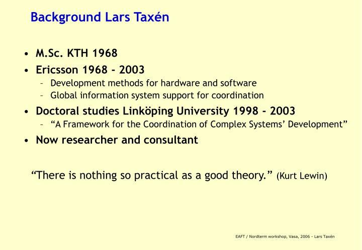 Background Lars Taxén