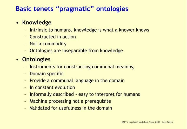 """Basic tenets """"pragmatic"""" ontologies"""