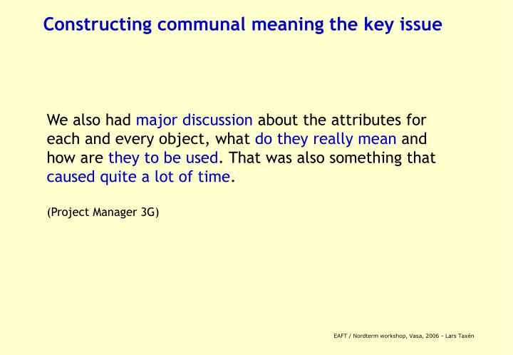 Constructing communal meaning the key issue