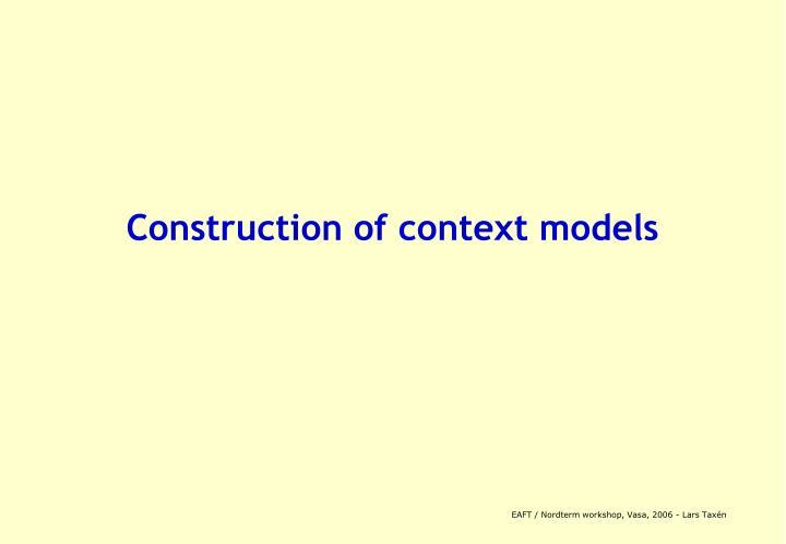 Construction of context models
