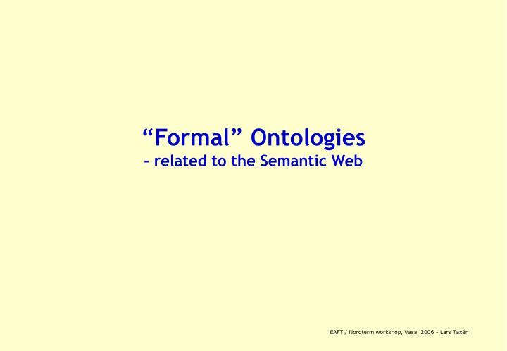 """Formal"" Ontologies"