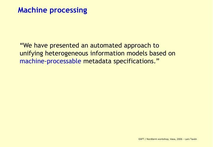 Machine processing