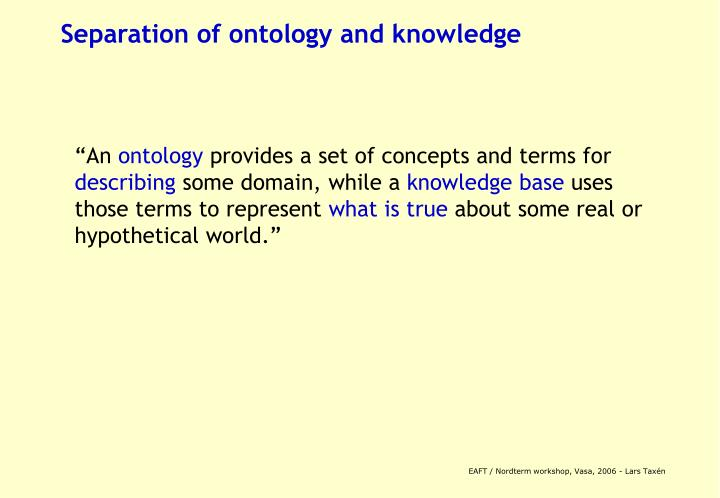 Separation of ontology and knowledge