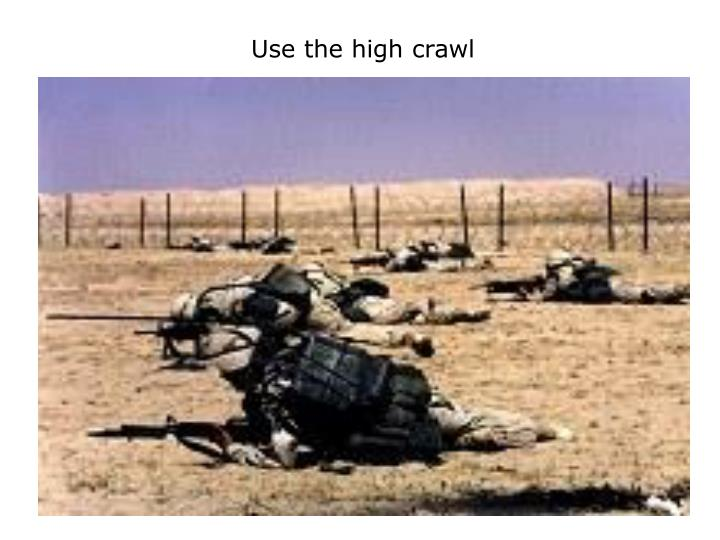 Use the high crawl