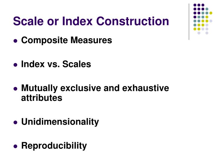 Scale or Index Construction