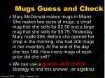 mugs guess and check