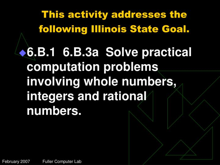 This activity addresses the following illinois state goal