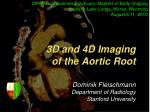 3d and 4d imaging of the aortic root