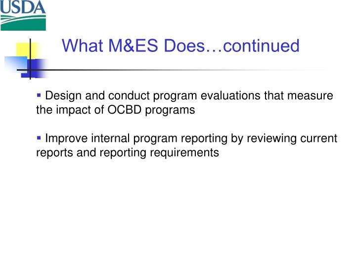 What M&ES Does…continued
