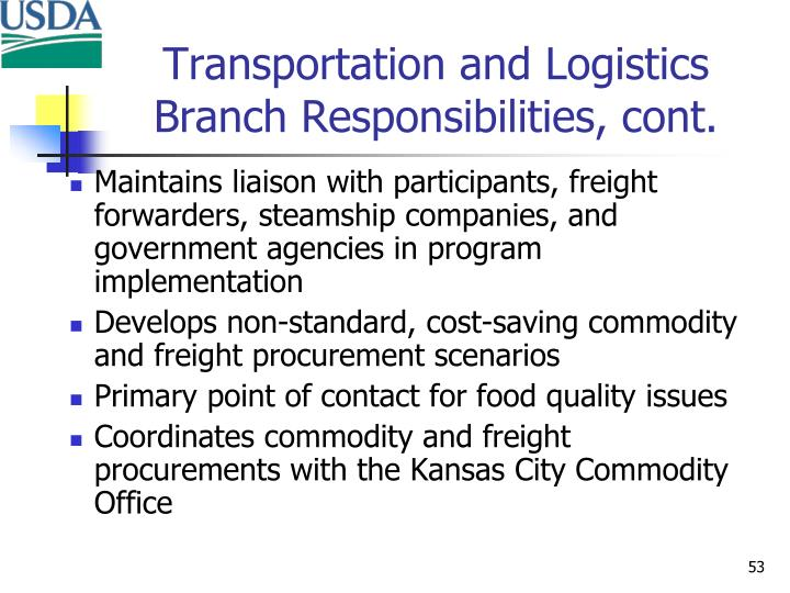 Transportation and Logistics Branch Responsibilities, cont.