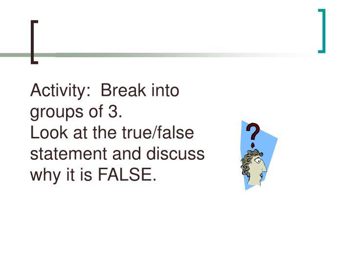 Activity:  Break into groups of 3.