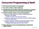 concurrent programming is hard