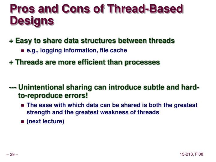 Pros and Cons of Thread-Based Designs