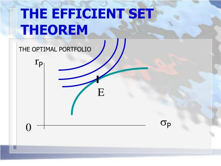THE EFFICIENT SET THEOREM