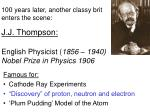 j j thompson english physicist 1856 1940 nobel prize in physics 1906