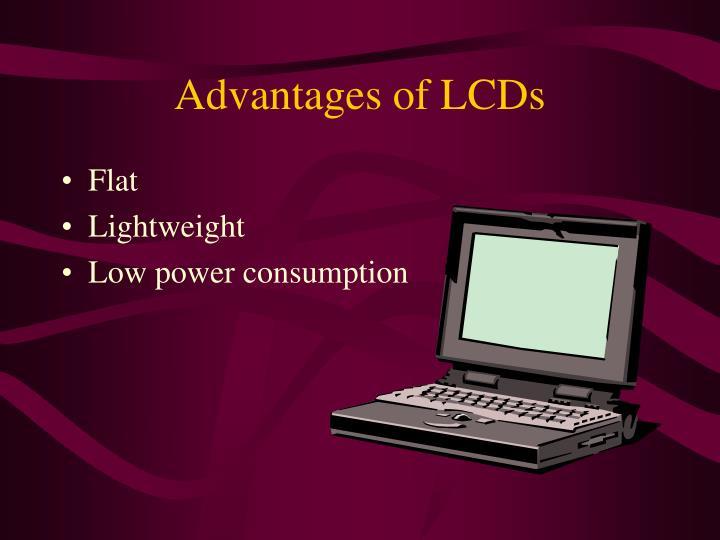 Advantages of LCDs