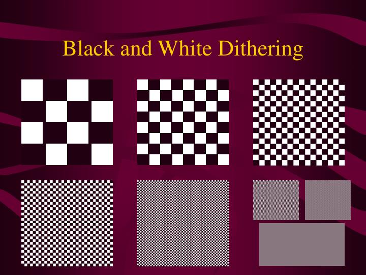Black and White Dithering