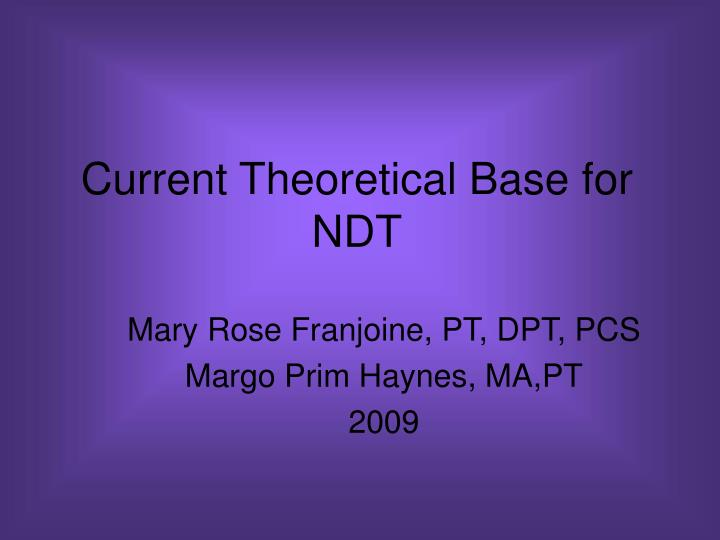 Current Theoretical Base for NDT