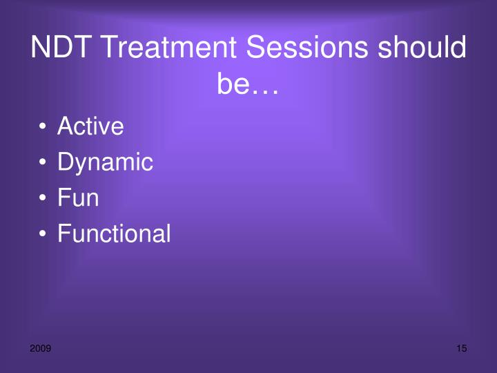 NDT Treatment Sessions should be…