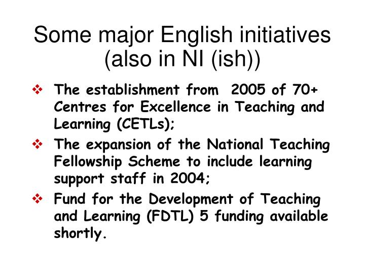 Some major English initiatives (also in NI (ish))