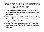 some major english initiatives also in ni ish