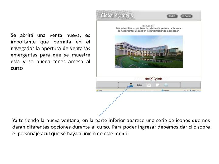 Se abrirá una venta nueva, es importante que permita en el navegador la apertura de ventanas emergentes para que se muestre esta y se pueda tener acceso al curso