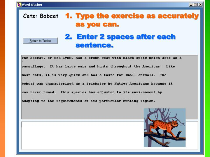 Type the exercise as accurately as you can.